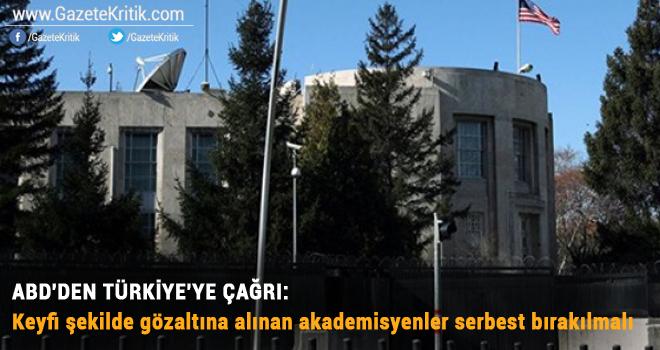 ABD'den Türkiye'ye çağrı: Keyfi şekilde gözaltına alınan akademisyenler serbest bırakılmalı