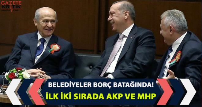 Borç batağındaki belediyeler listesinde ilk iki sırada AKP ve MHP var
