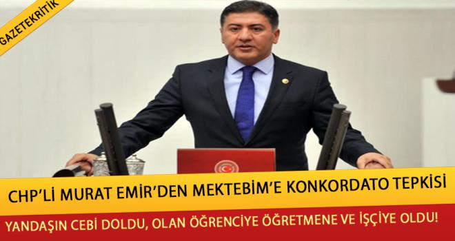 CHP Ankara Milletvekili Murat Emir:AKP Pelerini sizi kurtaramayacak !