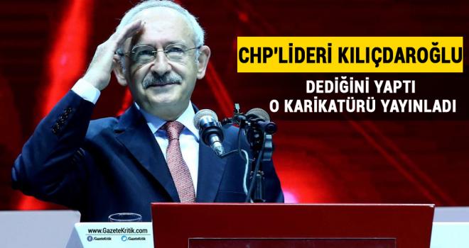 CHP'Lideri Kılıçdaroğlu dediğini yaptı o karikatürü yayınladı