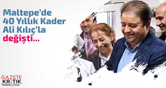 Maltepe'de 40 yıllık kader Ali Kılıç'la değişti