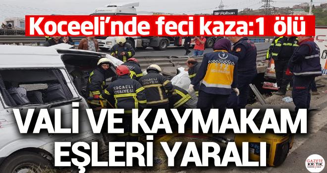 Kocaeli'deki kazada, Vali Aksoy'un ve kaymakamların eşleri yaralandı