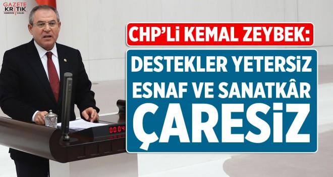 CHP'li Kemal Zeybek: Destekler yetersiz,Esnaf ve Sanatkar çaresiz