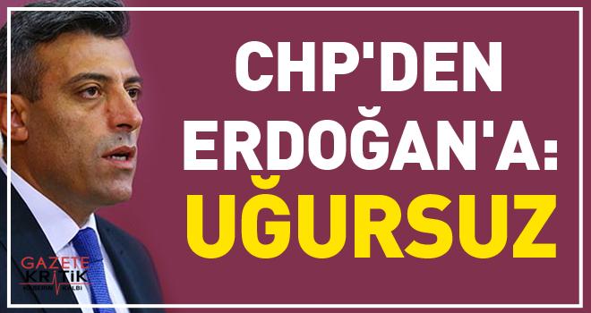 CHP'den Erdoğan'a: Uğursuz