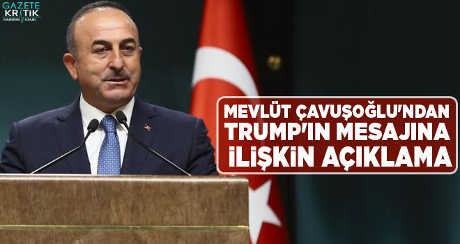 Mevlüt Çavuşoğlu'ndan Trump'ın mesajına ilişkin açıklama