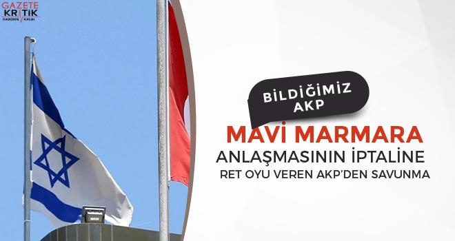 Mavi Marmara anlaşmasının iptaline ret oyu veren AK Parti'den savunma
