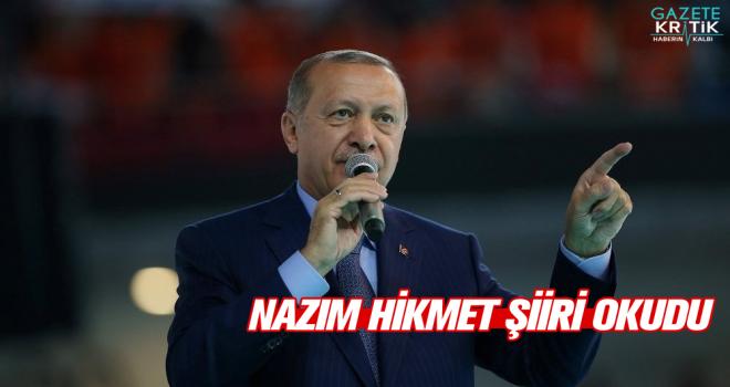 Erdoğan Nazım Hikmet'ten Dizeler Okudu!..