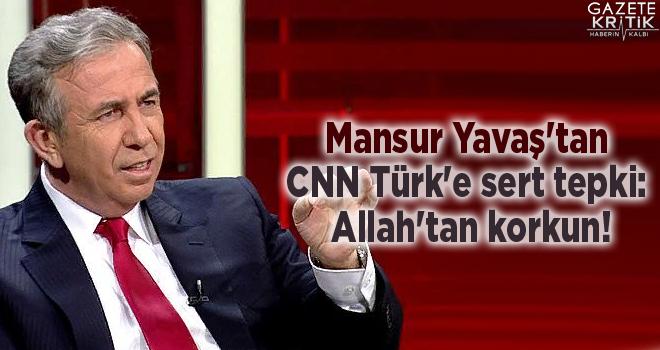 Mansur Yavaş'tan CNN Türk'e sert tepki: Allah'tan korkun!