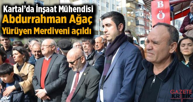 Kartal'da İnşaat Mühendisi Abdurrahman Ağaç Yürüyen Merdiveni açıldı