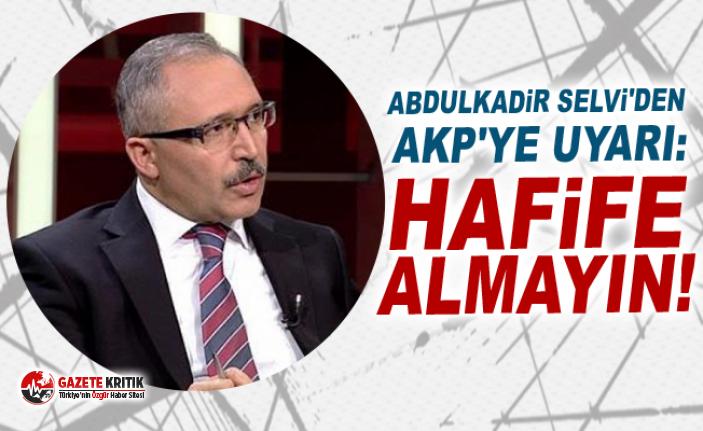 Abdulkadir Selvi'den AKP'ye uyarı: Hafife almayın!