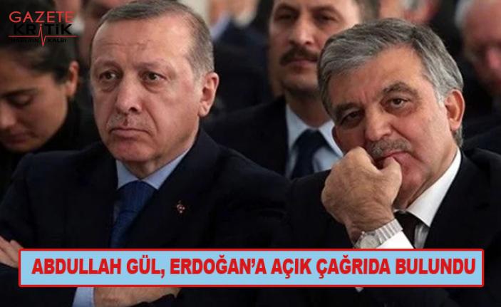 Abdullah Gül, Erdoğan'a açık çağrıda bulundu