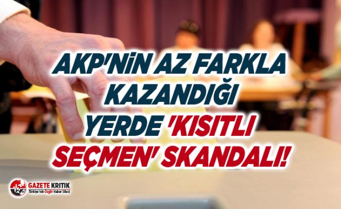 AKP'nin az farkla kazandığı yerde 'kısıtlı seçmen' skandalı!