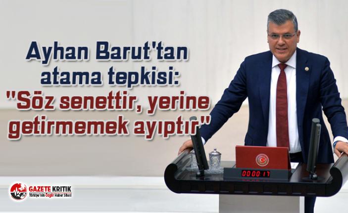 """Ayhan Barut'tan atama tepkisi:""""Söz senettir, yerine getirmemek ayıptır"""""""