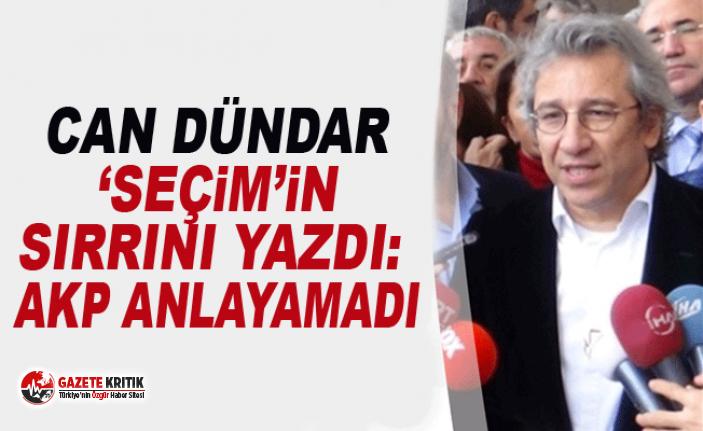 Can Dündar 'seçim'in sırrını yazdı: AKP anlayamadı