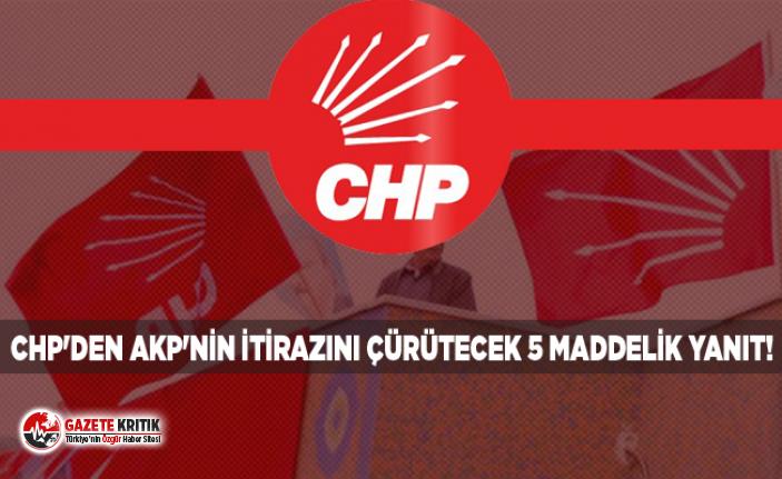 CHP'den AKP'nin itirazını çürütecek 5 maddelik yanıt!