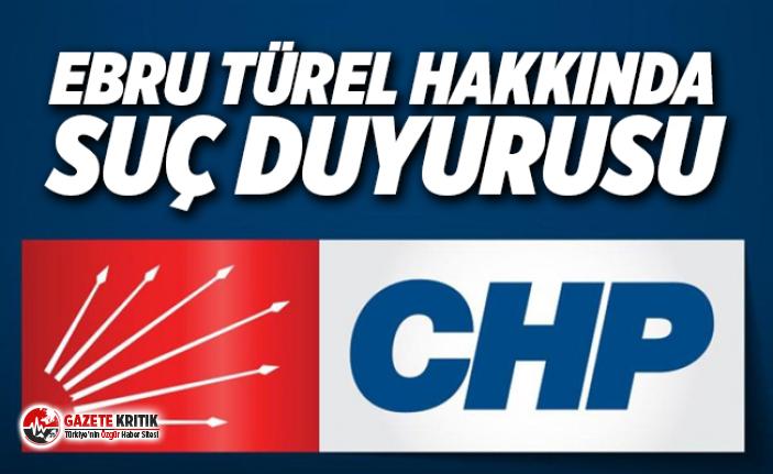CHP'den Ebru Türel'e Suç Duyurusu!
