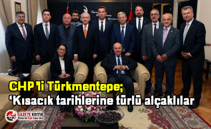 CHP'li Türkmentepe; 'Kısacık tarihlerine türlü alçaklılar sığdırdılar'