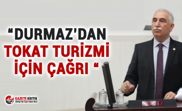 """""""DURMAZ'DAN TOKAT TURİZMİ İÇİN ÇAĞRI """""""