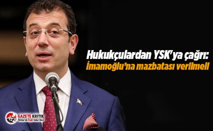 Hukukçulardan YSK'ya çağrı: İmamoğlu'na mazbatası verilmeli