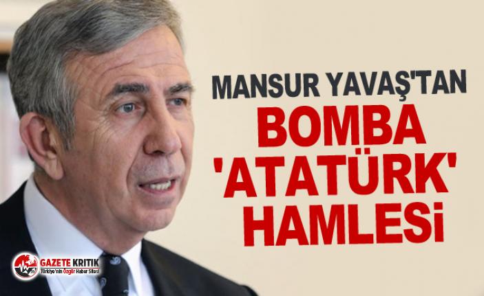 Mansur Yavaş'tan bomba 'Atatürk' hamlesi