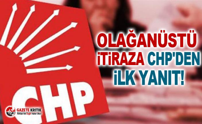 Olağanüstü itiraza CHP'den ilk yanıt!
