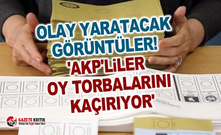 Olay yaratacak görüntüler! 'AKP'liler oy torbalarını kaçırıyor'