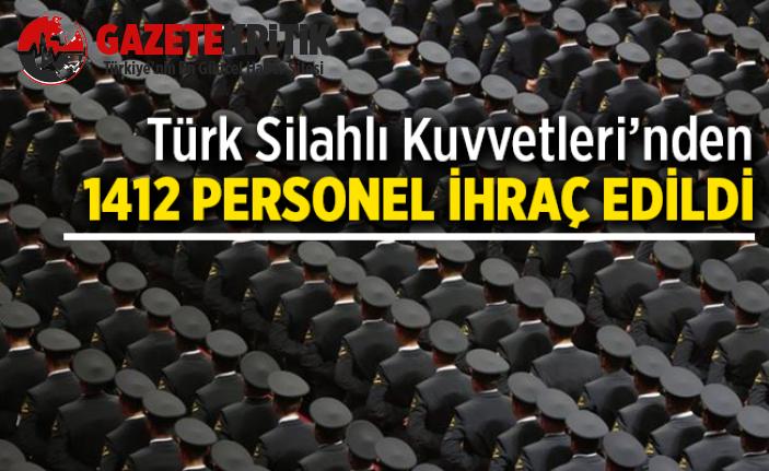 TSK'dan 1412 personel ihraç edildi!