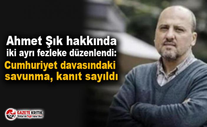 Ahmet Şık hakkında iki ayrı fezleke düzenlendi: Cumhuriyet davasındaki savunma, kanıt sayıldı