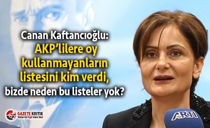 Canan Kaftancıoğlu: AKP'lilere oy kullanmayanların listesini kim verdi, bizde neden bu listeler yok?