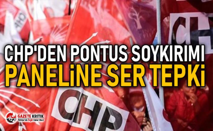 CHP'den Pontus Soykırımı Paneline Ser Tepki