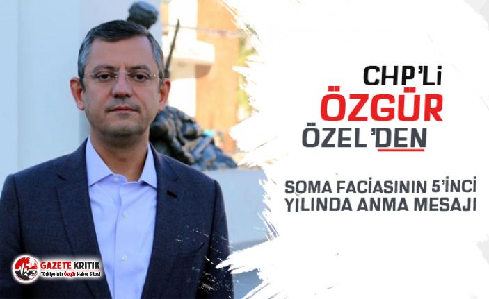 CHP'li Özel'den Soma faciası mesajı
