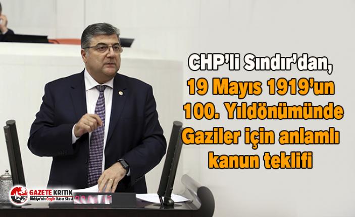 CHP'li Sındır'dan, 19 Mayıs 1919'un 100. Yıldönümünde Gaziler için anlamlı kanun teklifi