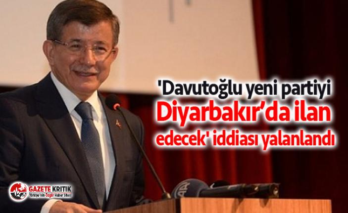 'Davutoğlu yeni partiyi Diyarbakır'da ilan edecek' iddiası yalanlandı