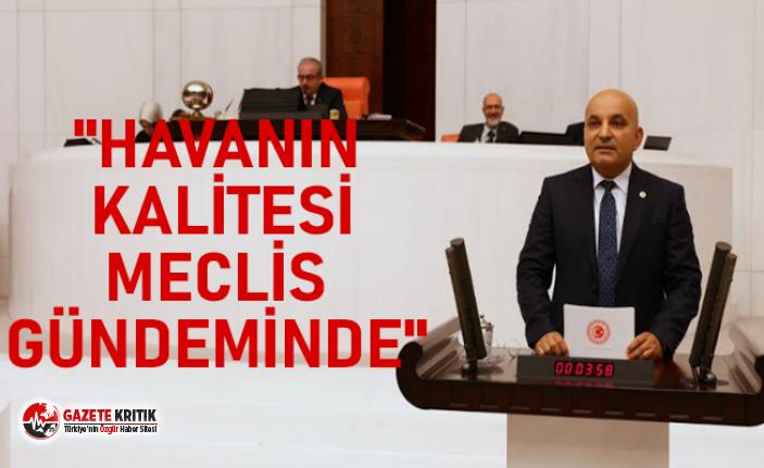 """""""HAVANIN KALİTESİ MECLİS GÜNDEMİNDE"""""""