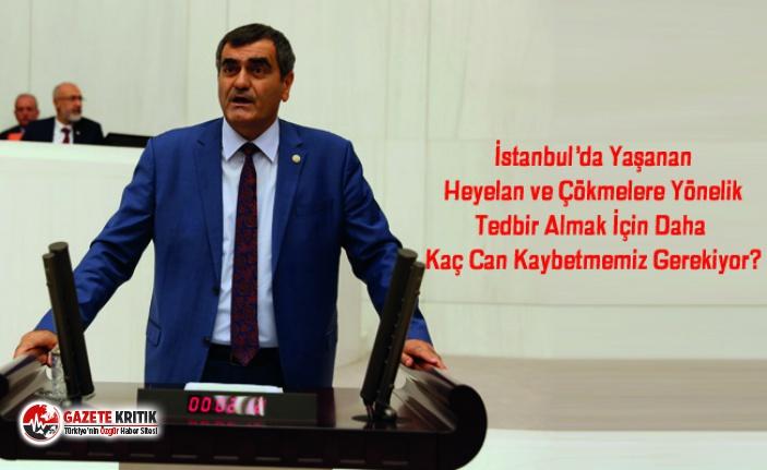 İstanbul'da Yaşanan Heyelan ve Çökmelere Yönelik Tedbir Almak İçin Daha Kaç Can Kaybetmemiz Gerekiyor?
