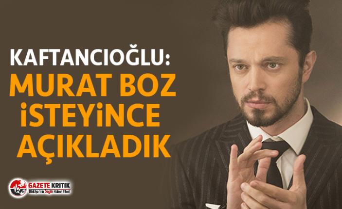 Kaftancıoğlu: Murat Boz isteyince açıkladık