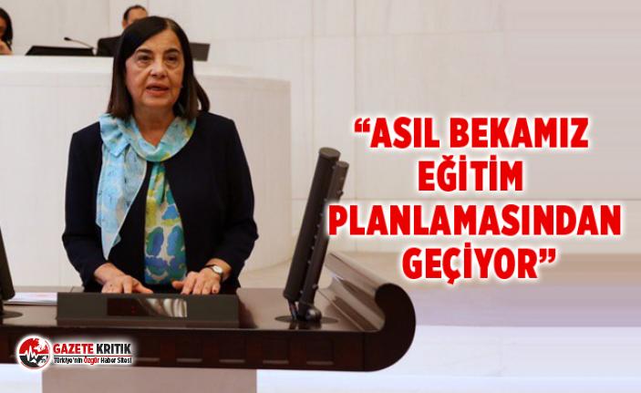 """""""ASIL BEKAMIZ EĞİTİM PLANLAMASINDAN GEÇİYOR"""""""