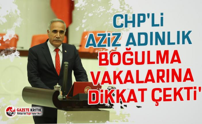 CHP'li Aziz Adınlık Boğulma Vakalarına Dikkat Çekti'