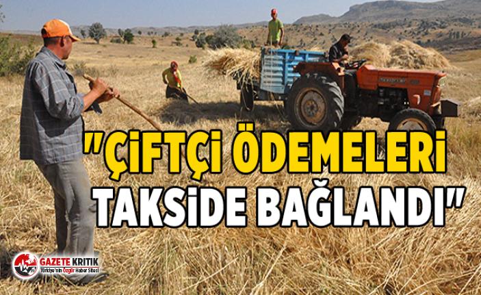 CHP'li İlhami Özcan AYGUN:Çiftçi ödemeleri takside bağlandı