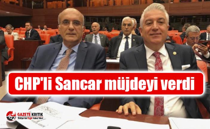 CHP'li Sancar müjdeyi verdi