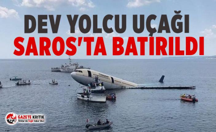 Dev yolcu uçağı Saros'ta batırıldı