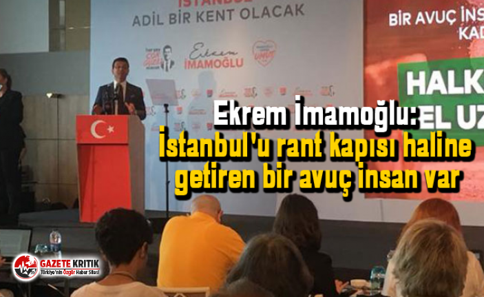 Ekrem İmamoğlu: İstanbul'u rant kapısı haline getiren bir avuç insan var