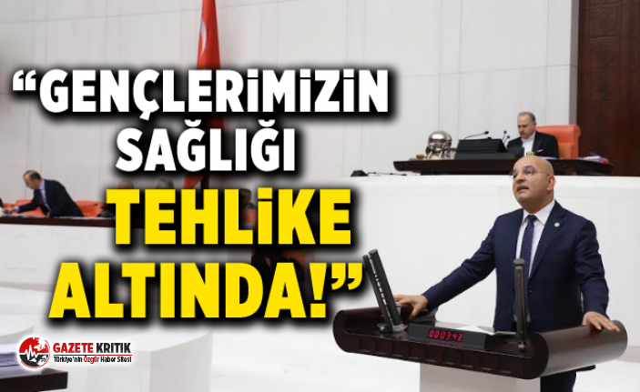 """""""GENÇLERİMİZİN SAĞLIĞI TEHLİKE ALTINDA!"""""""