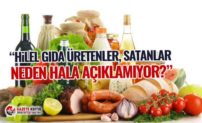 """Gürer: """"Hileli gıda üretenler, satanlar neden hala açıklamıyor?"""""""