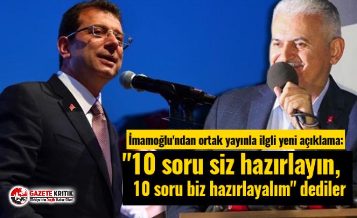 """İmamoğlu'ndan ortak yayınla ilgli yeni açıklama: """"10 soru siz hazırlayın, 10 soru biz hazırlayalım"""" dediler"""