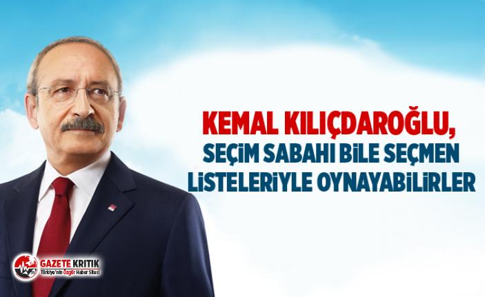 Kemal Kılıçdaroğlu: Seçim sabahı bile seçmen listeleriyle oynayabilirler