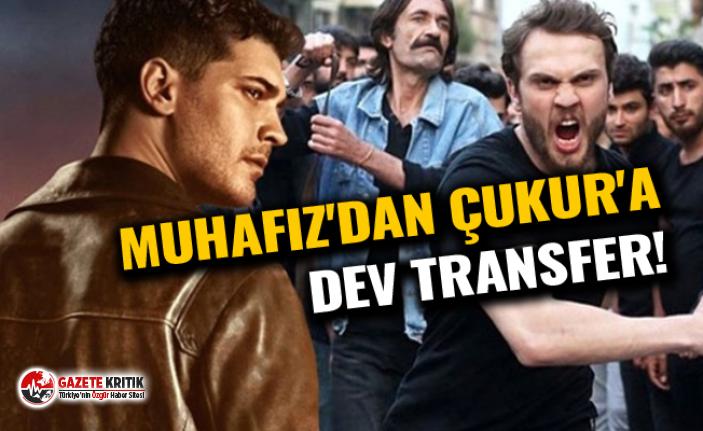 Muhafiz'dan Çukur'a dev transfer!