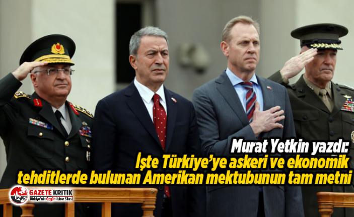 Murat Yetkin yazdı: İşte Türkiye'ye askeri ve ekonomik tehditlerde bulunan Amerikan mektubunun tam metni