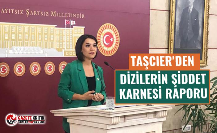 TAŞCIER'DEN DİZİLERİN ŞİDDET KARNESİ RAPORU