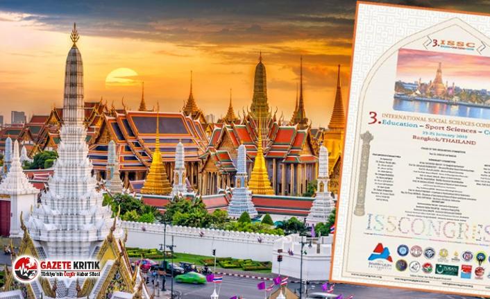 YÖK, Tayland'daki tartışmalı kongre için üniversitelerden savunma istedi